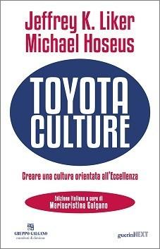 Toyota culture - Creare una cultura orientata all'Eccellenza