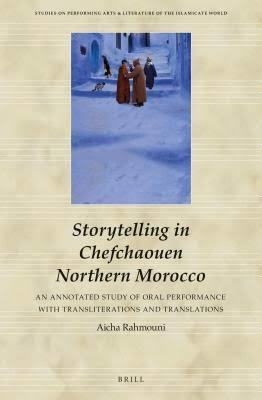 Storytelling in Chefchaouen Northern Morocco: An Annotated Study of Oral Performance with Transliterations and Translations