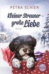 Kleiner Streuner - große Liebe by Petra Schier