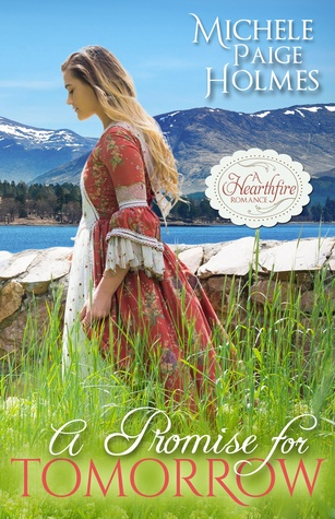 A Promise for Tomorrow (Hearthfire Scottish Historical, #2)