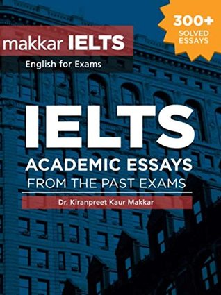 Ielts Academic Essays From The Past Exams By Kiranpreet Kaur Makkar
