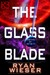 The Glass Blade (Hunters of Infinity #1)