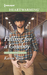 Falling for a Cowboy by Karen Rock