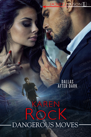 Dangerous Moves by Karen Rock