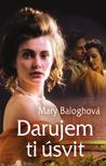 Darujem ti úsvit by Mary Balogh