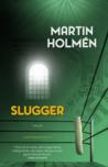 Slugger (Harry Kvist #3)