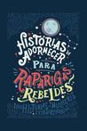 Histórias de Adormecer para Raparigas Rebeldes by Elena Favilli