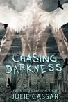 Chasing Darkness by Julie Cassar