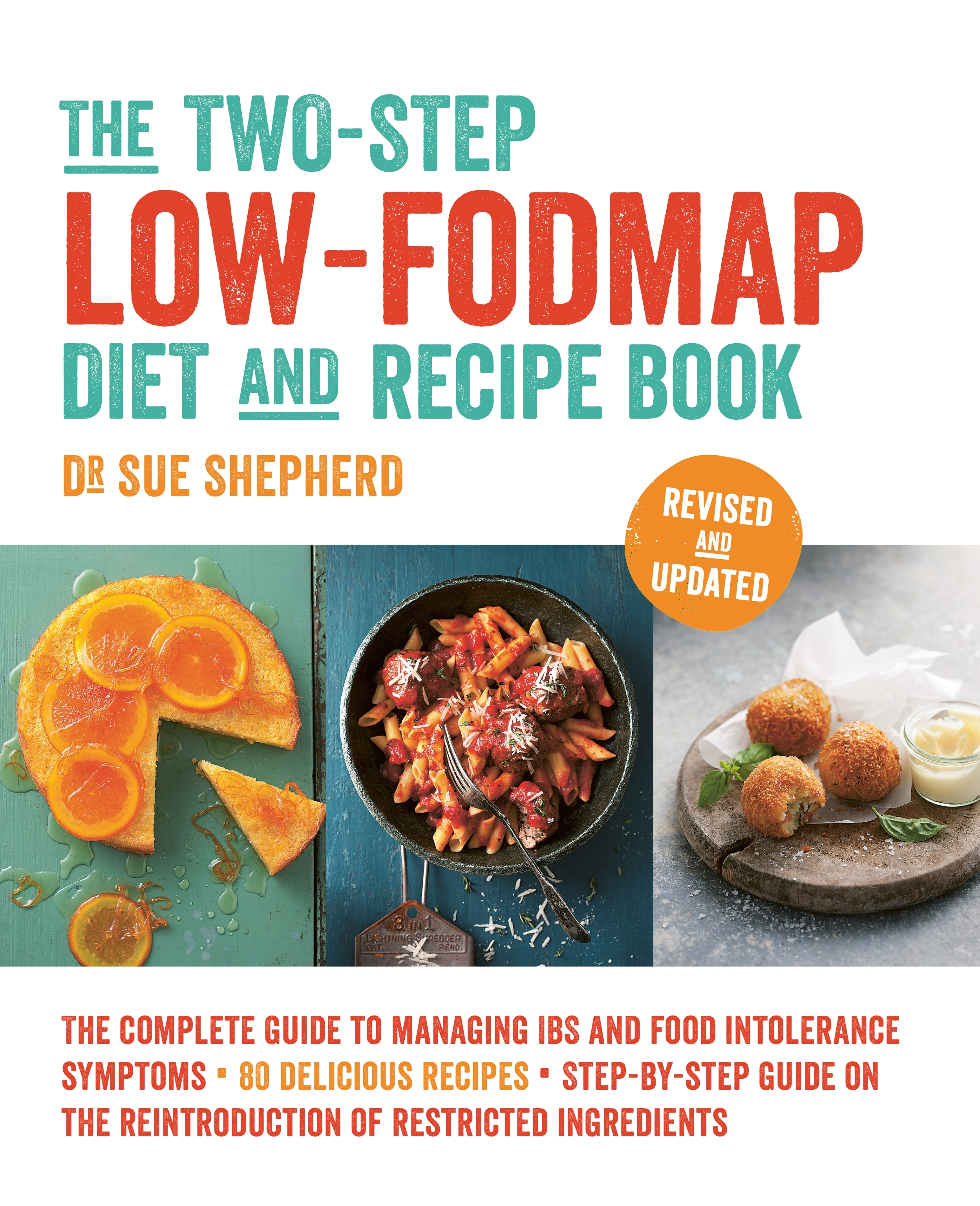 The Two-Step Low-FODMAP Diet and Recipe Book: Revised and Updated