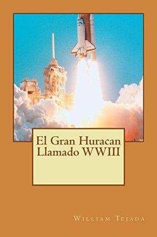 El Gran Huracan Llamado WWIII
