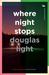 Where Night Stops