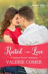 Rooted in Love by Valerie Comer