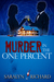 Murder in the One Percent by Saralyn Richard