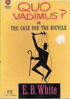 Ebook Quo Vadimus? Or, The Case For The Bicycle by E.B. White DOC!