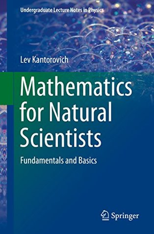 Mathematics for Natural Scientists: Fundamentals and Basics (Undergraduate Lecture Notes in Physics)