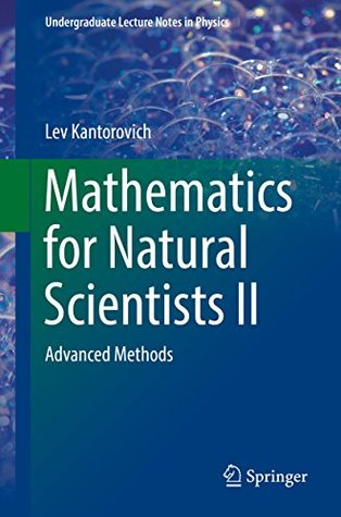Mathematics for Natural Scientists II: Advanced Methods: 2 (Undergraduate Lecture Notes in Physics)