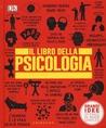 Il libro della psicologia by Nigel C. Benson