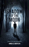 Shadow of the Moon, A Fantasy about Love, Murder and Werewolves