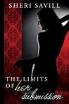The Limits of Her Submission: An Unfinished Work Of Dark Erotica