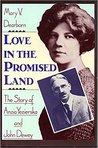 Love in the Promised Land: The Story of Anzia Yezierska and John Dewey