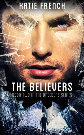 The Believers (Breeders, #2)