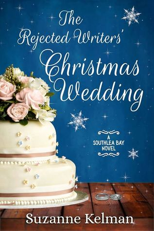 The Rejected Writers' Christmas Wedding (Southlea Bay, #3)