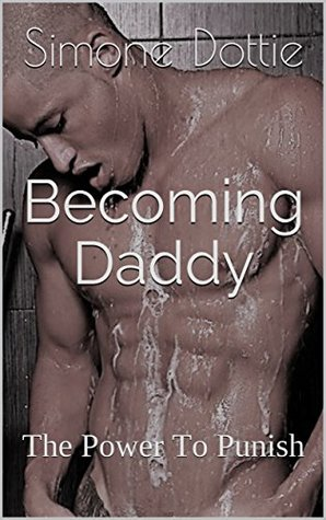 Becoming Daddy: The Power To Punish #1