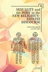 Sexuality and the Body in New Religious Zionist Discourse (Israel: Society, Culture, and History)