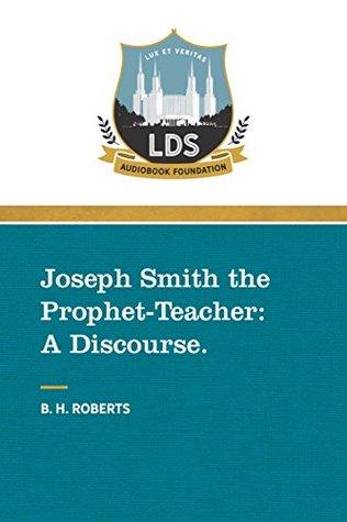 Joseph Smith the Prophet-Teacher