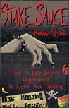Stake Sauce, Arc 1 by RoAnna Sylver