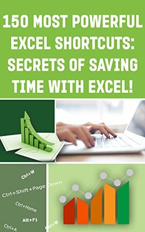"""150 MOST POWERFUL EXCEL SHORTCUTS: SECRETS of SAVING TIME WITH EXCEL!"" (Save Your Time With MS Excel! Book 7)"