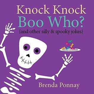 Knock Knock Boo Who? by Brenda Ponnay