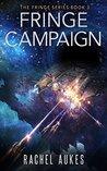 Fringe Campaign (Fringe, #3)