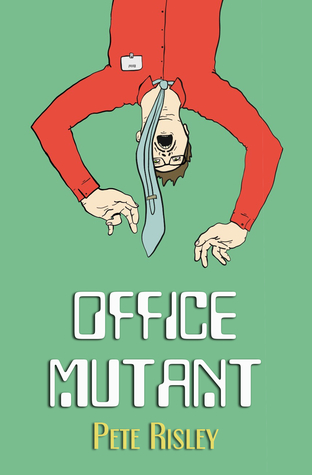 Office Mutant by Pete Risley