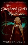 The Shepherd Girl's Necklace (Windhaven Chronicles #2)