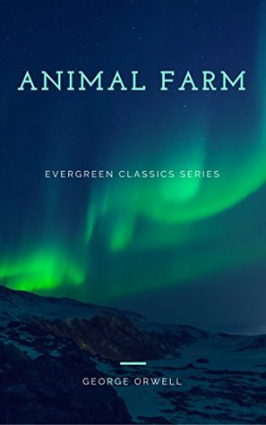 Animal Farm: Illustrated (The Evergreen Classics)