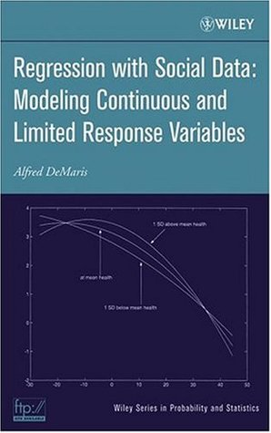 Regression With Social Data: Modeling Continuous and Limited Response Variables (Wiley Series in Probability and Statistics)