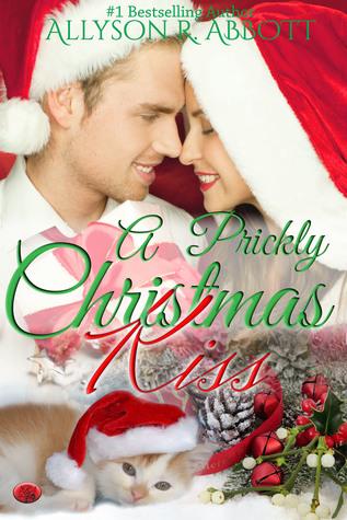 A Prickly Christmas Kiss by Allyson R. Abbott
