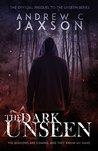 The Dark Unseen (Unseen Series, #0.5)