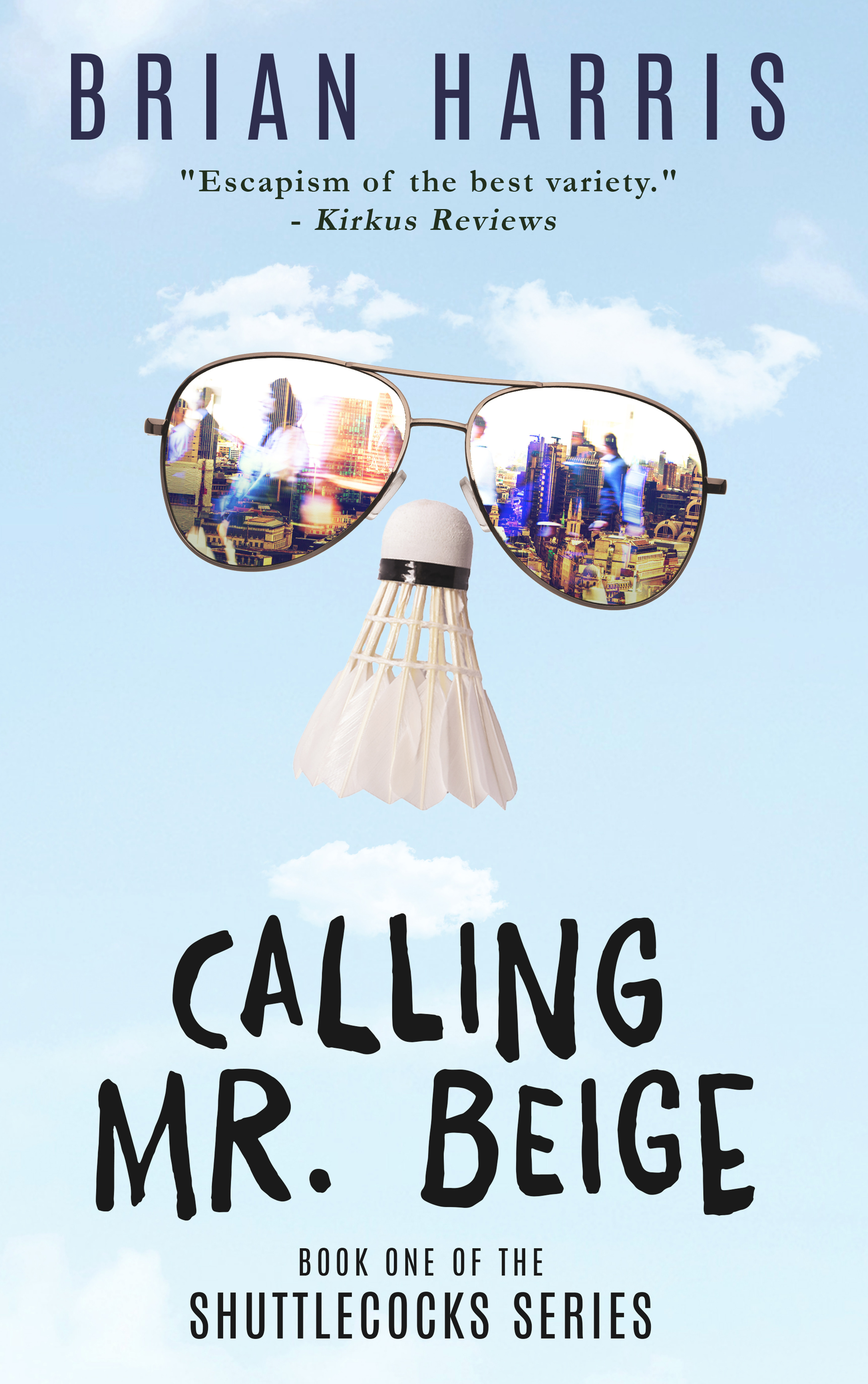 Calling Mr. Beige: Book One of the Shuttlecocks Series