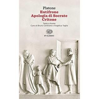 Eutifrone - Apologia di Socrate - Critone