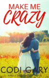 Make Me Crazy (Loco, Texas, #2)