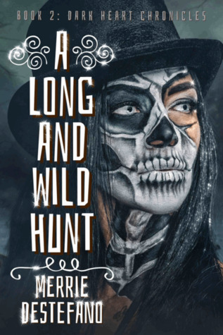 A Long And Wild Hunt (Dark Heart Chronicles #2)