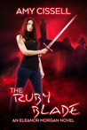 The Ruby Blade by Amy Cissell