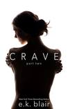 Crave: Part Two (Crave Duet, #2)