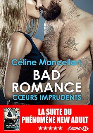 Bad Romance : Coeurs imprudents: Bad Romance, T3
