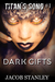 Dark Gifts by Jacob Stanley
