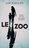 Le Zoo by Gin Phillips