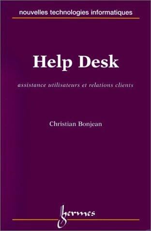 Help Desk : assistance aux utilisateurs et relations clients par Christian Bonjean
