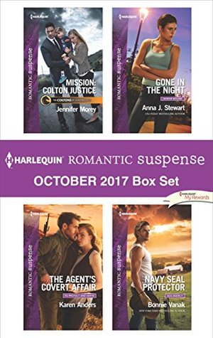 Harlequin Romantic Suspense October 2017 Box Set: Mission: Colton Justice\The Agent's Covert Affair\Gone in the Night\Navy SEAL Protector